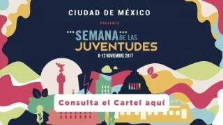 INJUVE CDMX presenta cartelera de la Semana de las Juventudes 2017